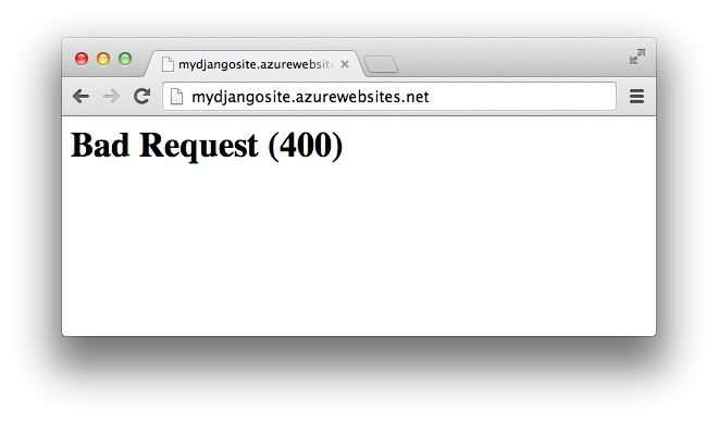"""Django on Windows Azure Websites - Bad Request (400)"""
